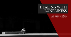 Loneliness in the Ministry